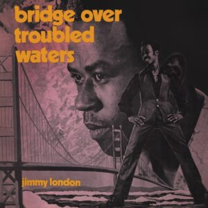 Jimmy London – Bridge Over Troubled Waters – album review