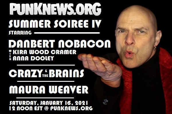 Watch Summer Soiree 4 with Danbert Nobacon, Crazy & the Brains, and Maura Weaver RIGHT NOW!!!
