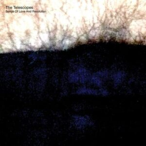 The Telescopes Songs of Love and Freedom album cover