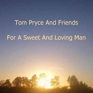 Tom Pryce And Friends For A Sweet And Loving Man COVER