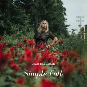 Leah Callahan: Simple Folk – album review + interview