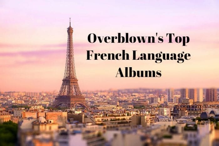 Overblown's Top French Language Albums