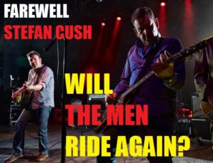 Will The Men They Couldn't Hang Ride Again?