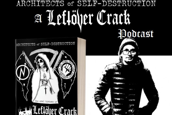 Mikey Erg on Architects of Self-Destruction: A Leftover Crack podcast!