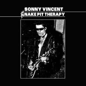 Sonny Vincent: Snake Pit Therapy – album review